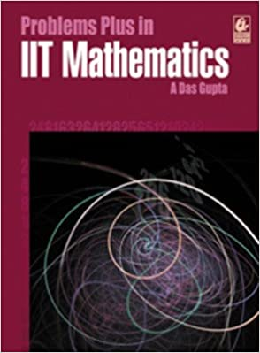Image result for Problems Plus in IIT Mathematics by A Das Gupta