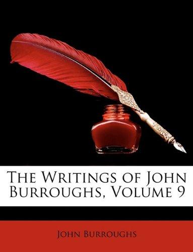 The Writings of John Burroughs, Volume 9