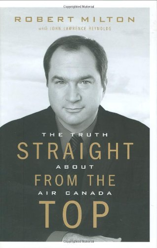 Straight from the Top: The Truth About Air Canada