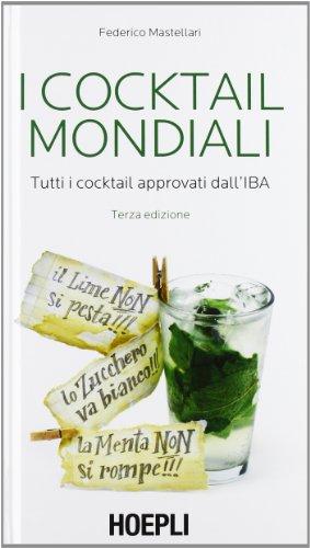 I cocktail mondiali Tutti i cocktail approvati dall'IBA PDF