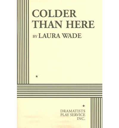 [(Colder Than Here)] [Author: Laura Wade] published on (October, 2006) (Colder Than Here compare prices)