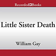 Little Sister Death (       UNABRIDGED) by William Gay Narrated by T. Ryder Smith