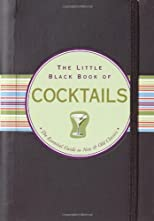 The Little Black Book of Cocktails: The Essential Guide to New &amp; Old Classics (Little Black Books (Peter Pauper Hardcover))