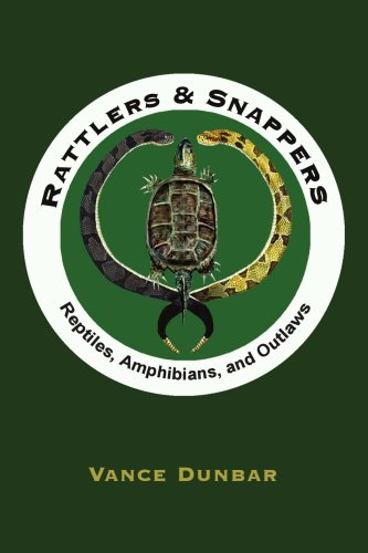 Rattlers & Snappers: Reptiles, Amphibians, and Outlaws