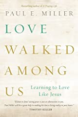 Love Walked among Us, Learning to Love Like Jesus