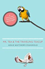 Mr. Tea and the Traveling Teacup (Madeline's Teahouse)