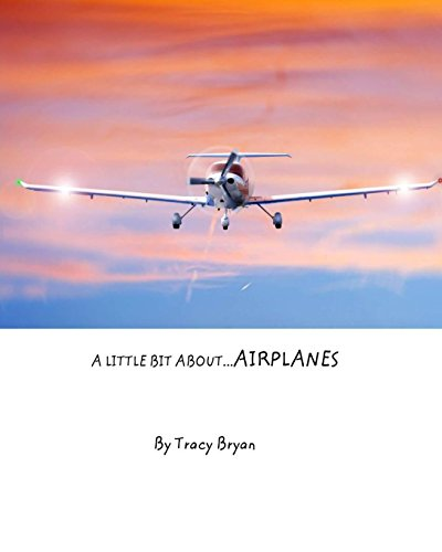 A Little Bit About...Airplanes