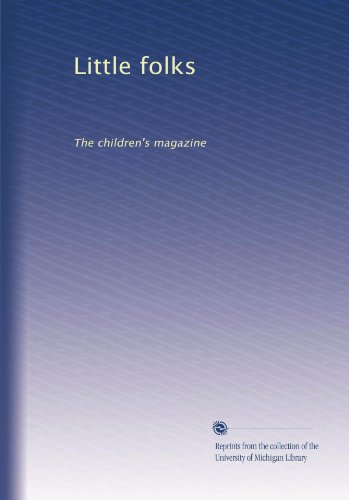 Little Folks: The Children'S Magazine (Volume 2) front-567359