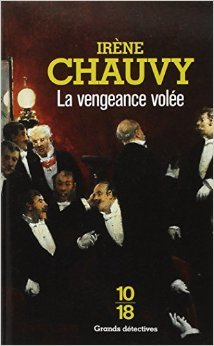 Irène Chauvy - La vengeance volée