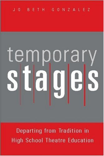 Temporary Stages: Departing from Tradition in High School...