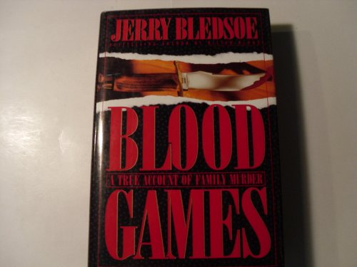 Blood Games: 2A True Account of Family Murder