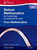 img - for Nelson Pure Mathematics 2 and 3 for Cambridge International A Level book / textbook / text book