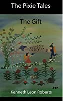 The Pixie Tales - The Gift (Volume 1)