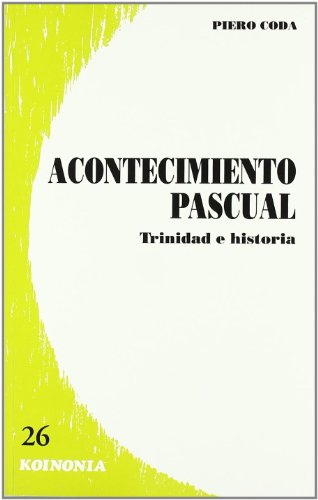 Acontecimiento pascual. Trinidad e historia (Koinonía)