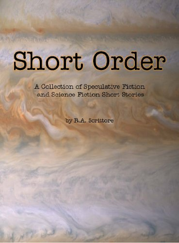 Short Order - A Collection of Speculative Fiction and Science Fiction Short Stories