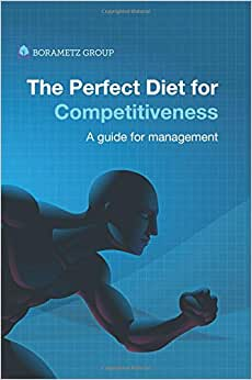 The Perfect Diet For Competitiveness: A Guide For Management