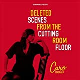 Deleted Scenes From The Cutting Room Floor [Edizione: Germania]di Caro Emerald