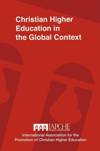 Christian Higher Education in the Global Context: Implications for Curriculum, Pedagogy, and Administration