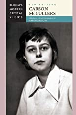 Carson McCullers (Bloom's Modern Critical Views)