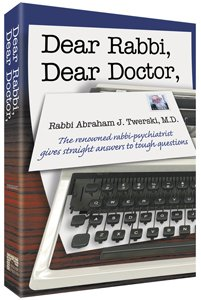 Dear Rabbi, Dear Doctor, Abraham J. Twerski