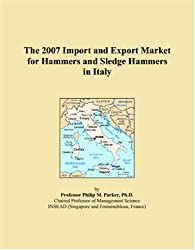 The 2007 Import and Export Market for Hammers and Sledge Hammers in Italy