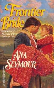 Frontier Bride (Harlequin Historical, No 318), SEYMOUR