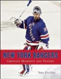 img - for New York Rangers : Greatest Moments and Players (Hardcover)--by Stan Fischler [2015 Edition] book / textbook / text book