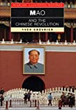 img - for Mao and the Chinese Revolution   [MAO & THE CHINESE REVOLUTION] [Paperback] book / textbook / text book