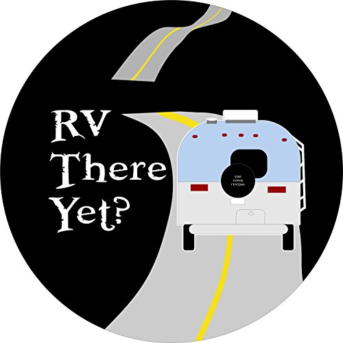 RV there yet Spare Tire Cover (Select popular sizes in drop down menu or contact us-ALL SIZES AVAILABLE) (Camping Spare Tire Cover compare prices)