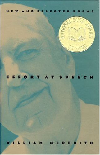 Effort at Speech: New and Selected Poems, WILLIAM MEREDITH