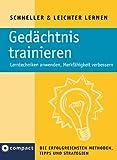 Gedächtnis trainieren (Compact): Lerntechniken anwenden und Merkfähigkeit verbessern. Die erfolgreichsten Tipps, Methoden und Strategien (Schneller & Leichter Lernen)