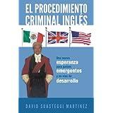 El procedimiento criminal inglés : Una nueva esperanza para países emergentes y en vías de desarrollo