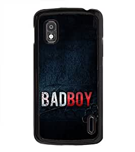 Bad Boy 2D Hard Polycarbonate Designer Back Case Cover for LG Nexus 4 E960 :: LG Nexus 4 :: LG Mako