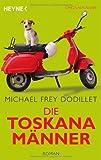 Die Toskanamänner: Roman