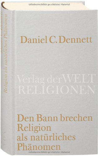 Den Bann brechen: Religion als natrliches Phnomen