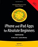 iPhone and iPad Apps for Absolute Beginners, 4th Edition