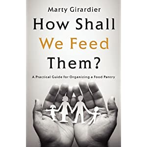 How Shall We Feed Them?: A Practical Guide for Organizing a Food Pantry