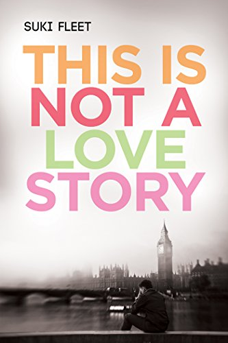this-is-not-a-love-story-love-story-universe-book-1-english-edition