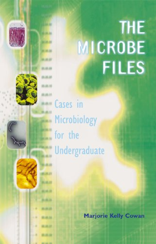The Microbe Files: Cases in Microbiology for the...