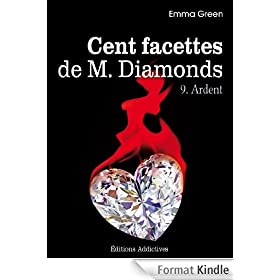 Les 100 Facettes de Mr. Diamonds - Volume 9 : Ardent