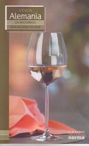 Vinos De Alemania/ Wines from Germany (Un Recorrido Por La Cave Y El Bar/ a Visit to the Wine Cellar Bar) (Spanish Edition) by Maria Lia Neira Restrepo