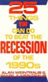 img - for 25 Things You Can Do to Beat the Recession of the 1990s book / textbook / text book