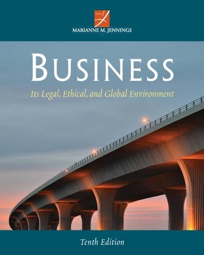Business: Its Legal, Ethical, and Global Environment, by Marianne M. Jennings