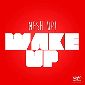 Nesh Up!-Wake Up