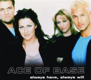 Ace of Base - Always Have Always Will - Zortam Music