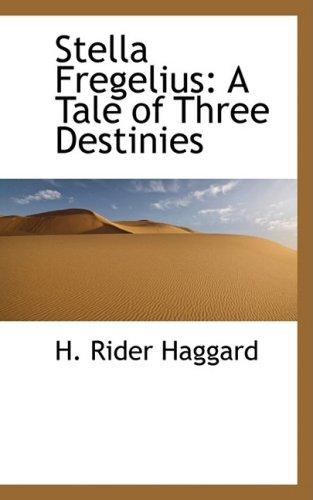 Stella Fregelius: A Tale of Three Destinies