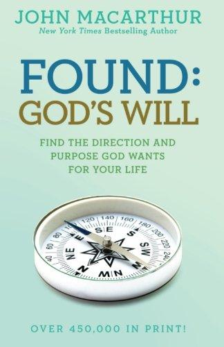 Found: God's Will (John MacArthur Study)