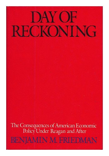 Day of Reckoning: The Consequences of American Economic Policy