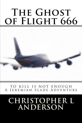 The Ghost of Flight 666: A Jeremiah Slade Adventure
