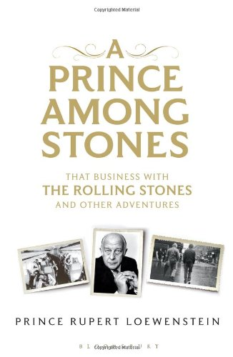 A Prince Among Stones: That Business with The Rolling Stones and Other Adventures